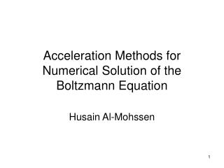 Acceleration Methods for Numerical Solution of the Boltzmann Equation