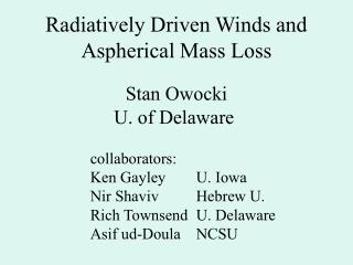 Radiatively Driven Winds and Aspherical Mass Loss