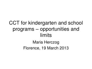 CCT for kindergarten and school programs � opportunities and limits