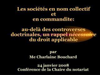 par  Me Charlaine Bouchard 24 janvier 2008 Conférence de la Chaire du notariat