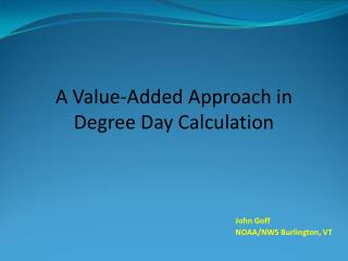A Value-Added Approach in Degree Day Calculation