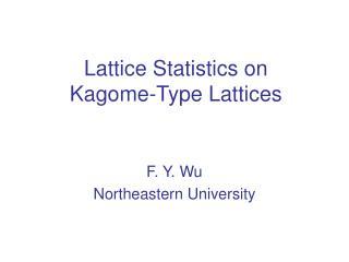 Lattice Statistics on  Kagome-Type Lattices
