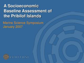 A Socioeconomic Baseline Assessment of the Pribilof Islands
