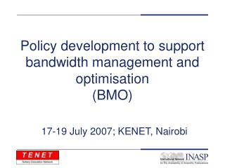 Policy development to support bandwidth management and optimisation (BMO)