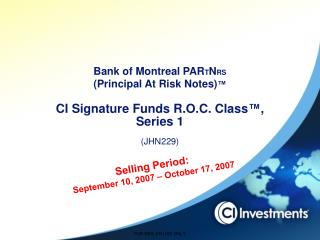 Selling Period: September 10, 2007 – October 17, 2007