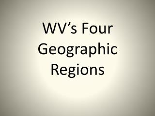 WV's Four Geographic Regions