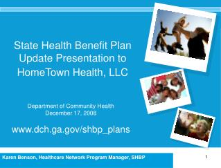 State Health Benefit Plan Update Presentation to HomeTown Health, LLC