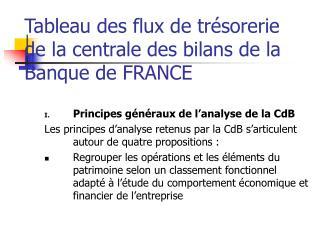 Tableau des flux de trésorerie de la centrale des bilans de la Banque de FRANCE