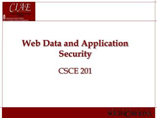 Web Data and Application Security CSCE 201