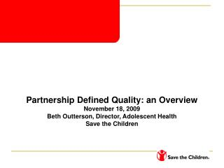 Partnership Defined Quality: an Overview