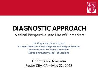 DIAGNOSTIC APPROACH Medical Perspective, and Use of Biomarkers