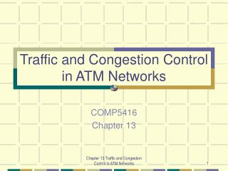 Traffic and Congestion Control in ATM Networks