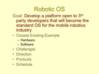 Robotic OS