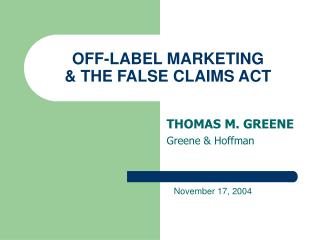 OFF-LABEL MARKETING  THE FALSE CLAIMS ACT