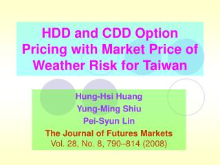 HDD and CDD Option Pricing with Market Price of Weather Risk for Taiwan