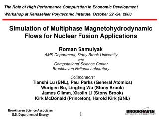 Simulation of Multiphase Magnetohydrodynamic Flows for Nuclear Fusion Applications Roman Samulyak