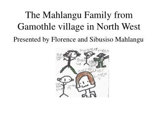 The Mahlangu Family from Gamothle village in North West