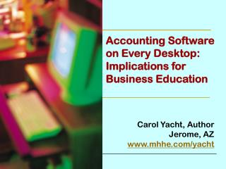 Accounting Software on Every Desktop: Implications for Business Education