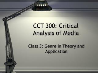 CCT 300: Critical  Analysis of Media
