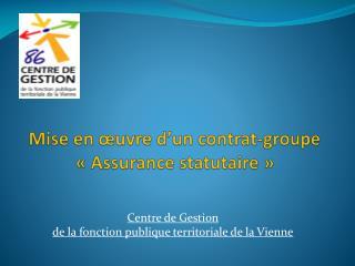 Mise en œuvre d'un contrat-groupe «Assurance statutaire»