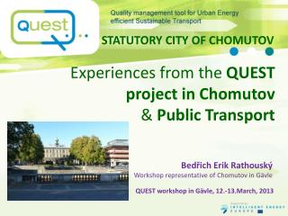 Experiences from the  QUEST projec t in Chomutov &  Public Transport