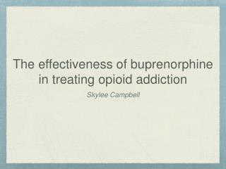 The effectiveness of buprenorphine in treating opioid addiction