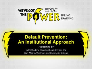 Default Prevention:  An Institutional Approach Presented by