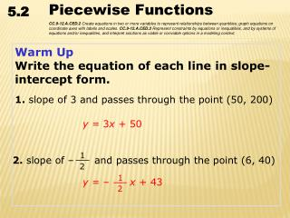 Warm Up Write the equation of each line in slope-intercept form.