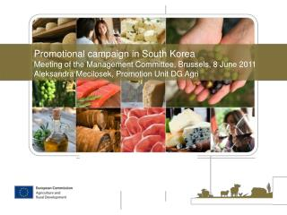 Promotional campaign in South Korea Meeting of the Management Committee, Brussels, 8 June 2011