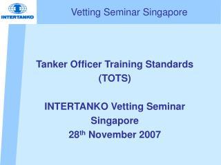 Vetting Seminar Singapore
