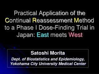 Satoshi Morita Dept. of Biostatistics and Epidemiology, Yokohama City University Medical Center