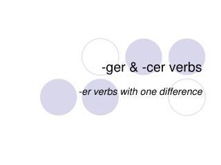 -ger & -cer verbs