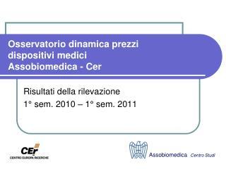 Osservatorio dinamica prezzi dispositivi medici  Assobiomedica - Cer
