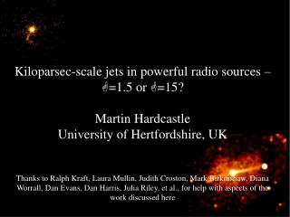 Kiloparsec-scale jets in powerful radio sources –  =1.5 or   =15? Martin Hardcastle