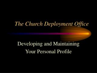 The Church Deployment Office
