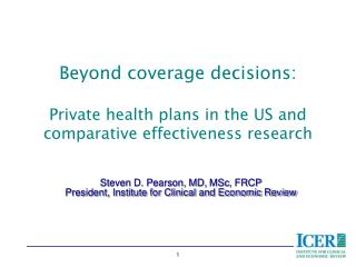 Beyond coverage decisions: Private health plans in the US and comparative effectiveness research