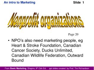 NPO s also need marketing people, eg Heart  Stroke Foundation, Canadian Cancer Society, Ducks Unlimited, Canadian Wildli