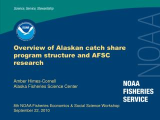 8th NOAA Fisheries Economics & Social Science Workshop September 22, 2010