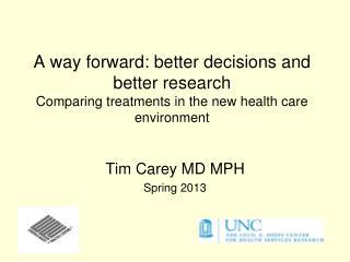 Tim Carey MD MPH Spring 2013