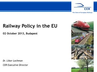 Railway Policy in the EU 02 October 2013, Budapest