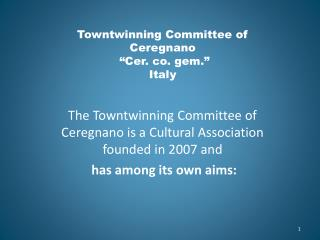 "Towntwinning Committee of        Ceregnano  "" Cer . co. gem.""  Italy"