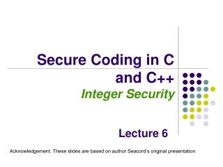 Secure Coding in C and C++ Integer Security
