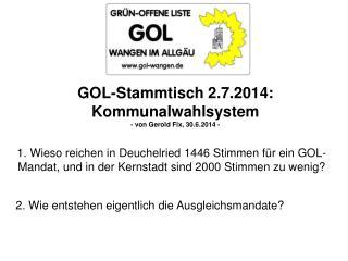 GOL-Stammtisch 2.7.2014: Kommunalwahlsystem - von Gerold Fix, 30.6.2014 -