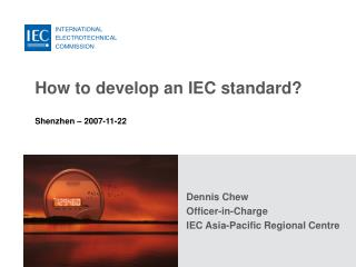 How to develop an IEC standard?  Shenzhen – 2007-11-22