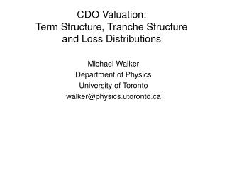 CDO Valuation: Term Structure, Tranche Structure and Loss Distributions
