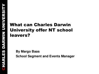 What can Charles Darwin University offer NT school leavers?