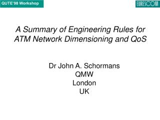 A Summary of Engineering Rules for ATM Network Dimensioning and QoS