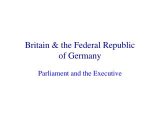 Britain & the Federal Republic  of Germany