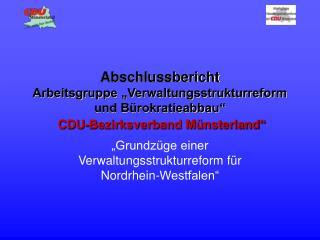 """""""Grundzüge einer Verwaltungsstrukturreform für Nordrhein-Westfalen"""""""