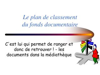 Le plan de classement  du fonds documentaire